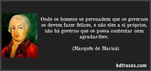 frase-onde-os-homens-se-persuadem-que-os-governos-os-devem-fazer-felizes-e-nao-eles-a-si-proprios-marques-de-marica-107969